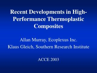 Late Developments in High-Performance Thermoplastic Composites