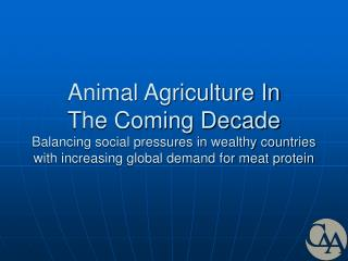 Creature Agriculture In The Coming Decade Balancing social weights in well off nations with expanding worldwide interes