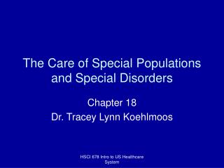 The Care of Special Populations and Special Disorders