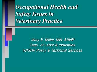 Word related Health and Safety Issues in Veterinary Practice
