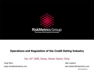 Operations and Regulation of the Credit Rating Industry