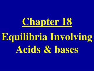 Part 18 Equilibria Involving Acids bases