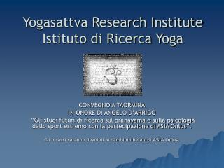 Yogasattva Research Institute Istituto di Ricerca Yoga