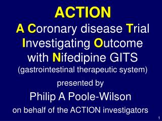 Activity A Coronary illness Trial Investigating Outcome with Nifedipine GITS gastrointestinal remedial framework
