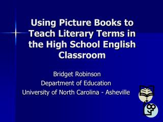 Utilizing Picture Books to Teach Literary Terms in the High School ...