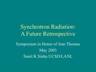 Synchrotron Radiation: A Future Retrospective