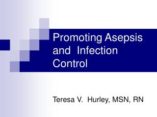 Advancing Asepsis and Infection Control
