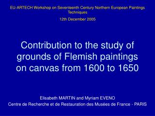 Commitment to the investigation of grounds of Flemish sketches on ...