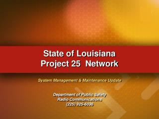 Condition of Louisiana Project 25 Network