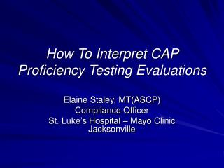 Step by step instructions to Interpret CAP Proficiency Testing Evaluations