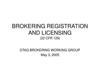 Handling REGISTRATION AND LICENSING 22 CFR 129