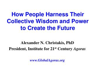How People Harness Their Collective Wisdom and Power to Create the Future