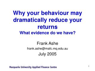 Why your conduct might significantly lessen your profits What proof do we have
