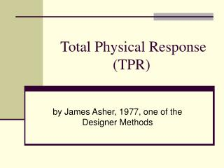 Absolute Physical Response TPR