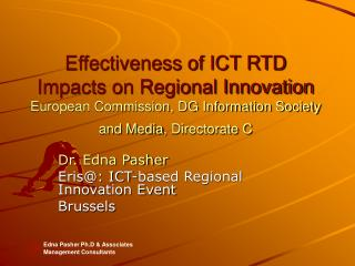 Adequacy of ICT RTD Impacts on Regional Innovation European Commission, DG Information Society and Media, Directora
