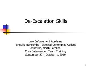 Law Enforcement Academy Asheville-Buncombe Technical Community College Asheville, North Carolina Crisis Intervention Te