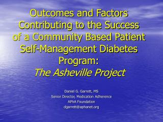 Results and Factors Contributing to the Success of a Community Based Patient Self-Management Diabetes Program: The Ash