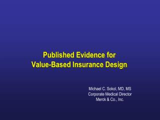 Distributed Evidence for Value-Based Insurance Design
