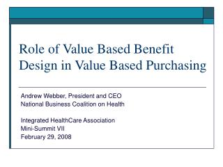 Part of Value Based Benefit Design in Value Based Purchasing