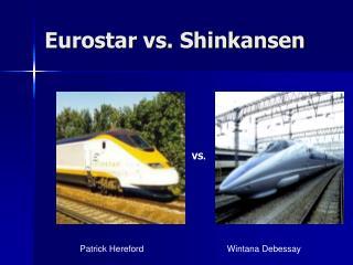 Eurostar versus Shinkansen