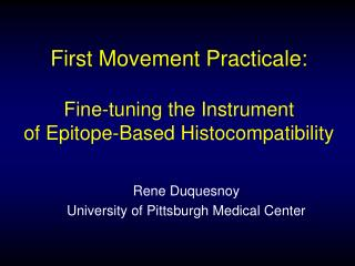 To begin with Movement Practicale: Fine-tuning the Instrument of Epitope-Based Histocompatibility