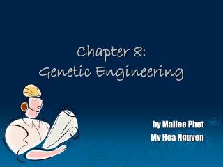 Section 8: Genetic Engineering
