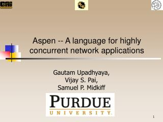 Aspen - A dialect for profoundly simultaneous system applications