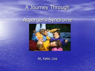 A Journey Through Asperger s Syndrome