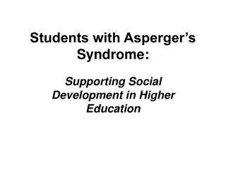 Understudies with Asperger s Syndrome: