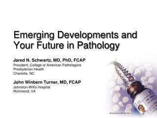Rising Developments and Your Future in Pathology