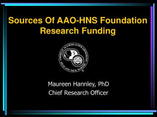 Wellsprings Of AAO-HNS Foundation Research Funding