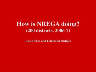 How is NREGA getting along 200 areas, 2006-7 Jean Dr ze and Christian Oldiges