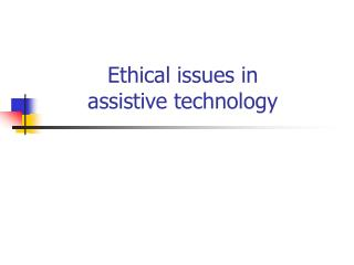 Moral issues in assistive innovation