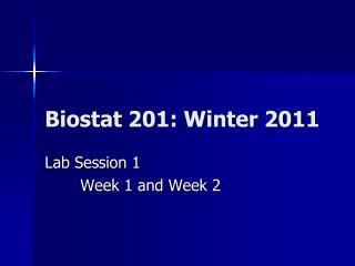 Biostat 201: Winter 2011