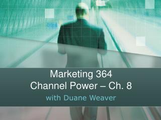 Advertising 364 Channel Power Ch. 8