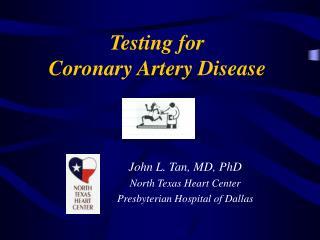Testing for Coronary Artery Disease