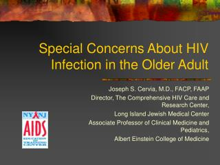 Extraordinary Concerns About HIV Infection in the Older Adult