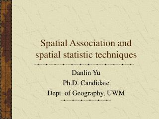 Spatial Association and spatial measurement methods