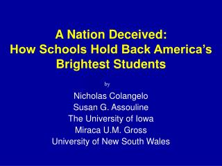 A Nation Deceived: How Schools Hold Back America s Brightest Students