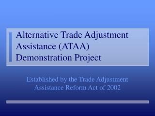 Option Trade Adjustment Assistance ATAA Demonstration Project