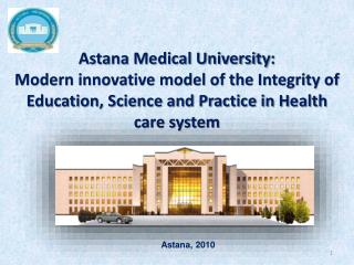Astana Medical University: Modern inventive model of the Integrity of Education, Science and Practice in Health care s