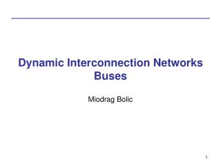 Dynamic Interconnection Networks Busses