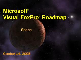 Microsoft Visual FoxPro Roadmap Sedna