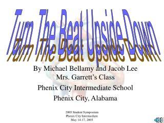 By Michael Bellamy and Jacob Lee Mrs. Garrett s Class Phenix City Intermediate School Phenix City, Alabama