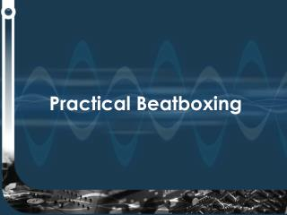 Down to earth Beatboxing
