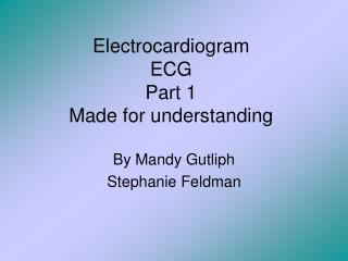 Electrocardiogram ECG Part 1 Made for comprehension