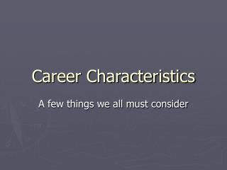 Profession Characteristics