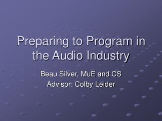 Get ready to Program in the Audio Industry