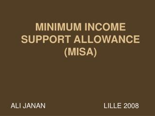 Least INCOME SUPPORT ALLOWANCE MISA