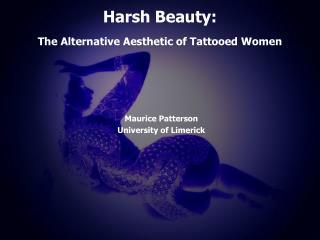 Brutal Beauty: The Alternative Esthetic of Tattooed Women